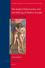 The Radical Reformation and the Making of Modern Europe