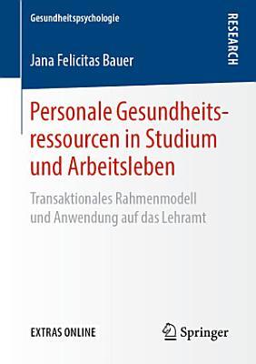 Personale Gesundheitsressourcen in Studium und Arbeitsleben PDF