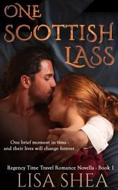 One Scottish Lass - A Regency Time Travel Romance