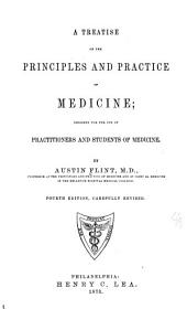 A Treatise on the Principles and Practice of Medicine: Designed for the Use of Practitioners and Students of Medicine