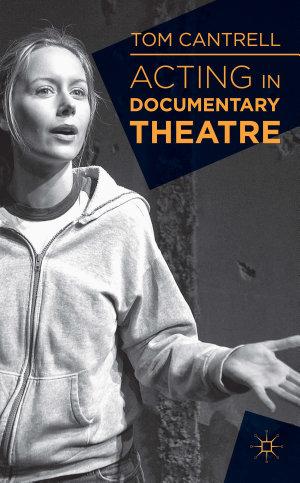 Acting in Documentary Theatre