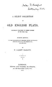A Select Collection of Old English Plays: Volume 9