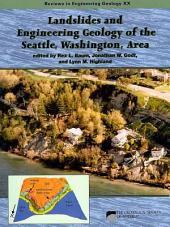 Landslides and Engineering Geology of the Seattle, Washington, Area