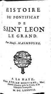 Histoire du pontificat de S. Léon-le-Grand