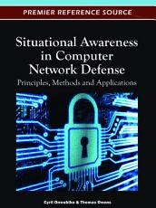 Situational Awareness in Computer Network Defense  Principles  Methods and Applications PDF