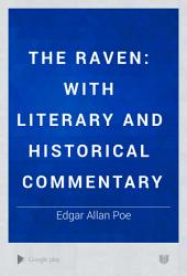 The Raven: with literary and historical commentary