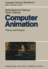 Computer Animation: Theory and Practice