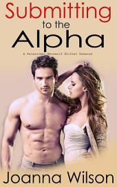 Submitting To the Alpha (Paranormal Werewolf Romance)