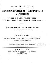 Corpus grammaticorum latinorum veterum collegit, auxit, recensuit ac potiorem lectionis varietatem adiecit Fridericus Lindemannus sociorum opera adiutus: Volumes 3-4