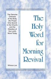 The Holy Word for Morning Revival - The Genuine Oneness of the Body, the Proper One Accord in the Church, and the Direction of the Lord's Move Today