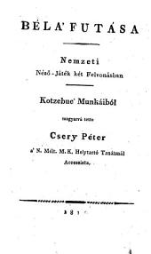Béla Futása: Nemzeti Nézõ-Játék két Felvonásban
