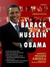 """Barack Hussein Obama: Kandidat Presiden Amerika yang Punya """"Muslim Connection"""""""