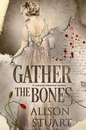 Gather the Bones: A Romantic Historical Mystery