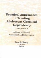 Practical Approaches in Treating Adolescent Chemical Dependency PDF
