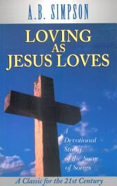 Loving as Jesus Loves: A Devotional Study of the Song of Songs