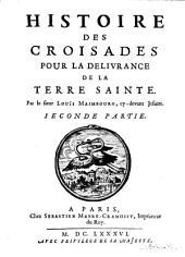 Histoire Des Croisades Pour La Delivrance De La Terre Sainte: Volume2