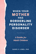 When Your Mother Has Borderline Personality Disorder Book