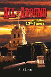 All Around: and the 13th Juror