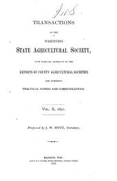 Transactions of the Wisconsin State Agricultural Society: Volume 10