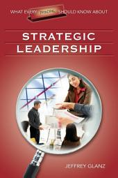 What Every Principal Should Know About Strategic Leadership