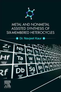Metal and Nonmetal Assisted Synthesis of Six Membered Heterocycles