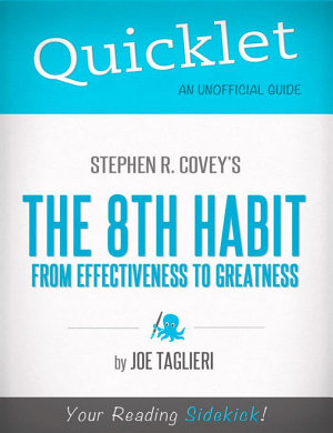 Quicklet on Stephen R  Covey s The 8th Habit  From Effectiveness to Greatness  CliffsNotes like Book Summary