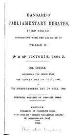 PARLIAMENTARY DEBATES, THIRD SERIES: COMMENCING WITH THE ACCESSION OF WILLIAM IV VOL. CCXCIX