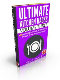 Ultimate Kitchen Hacks   Volume 3