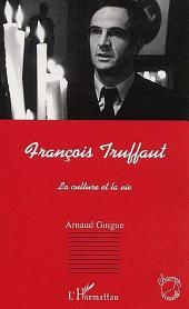 FRANÇOIS TRUFFAUT: La culture et la vie
