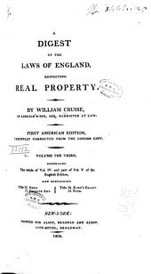 A Digest of the Laws of England: Respecting Real Property, Volume 3