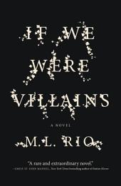 If We Were Villains: A Novel