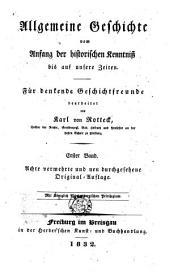 Allgemeine Geschichte vom Anfang der historischen Kenntnis bis auf unsere Zeiten: für denkende Geschichtfreunde, Band 1
