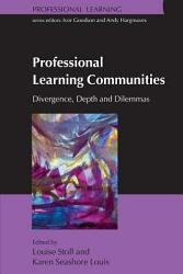 Professional Learning Communities  Divergence  Depth And Dilemmas PDF