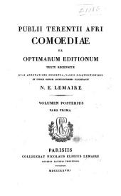 Publii Terentii Afri Comoediae: ex optimarum editionum textu recensitae, Volume 2, Part 1