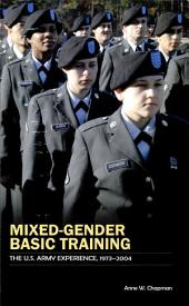 Mixed-gender basic training: The U.S. Army Experience, 1973-2004