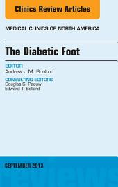 The Diabetic Foot, An Issue of Medical Clinics, E-Book