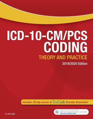 ICD 10 CM PCS Coding  Theory and Practice  2019 2020 Edition E Book