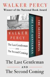 The Last Gentleman and The Second Coming: In One Volume