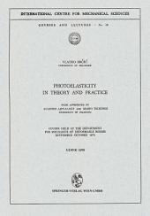 Photoelasticity in Theory and Practice: Course Held at the Department for Mechanics of Deformable Bodies September – October 1970