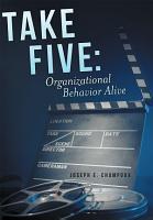 Take Five  Organizational Behavior Alive PDF