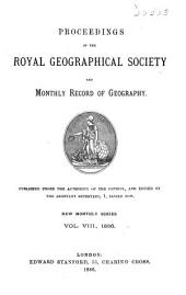 Proceedings of the Royal Geographical Society and Monthly Record of Geography: Volume 8