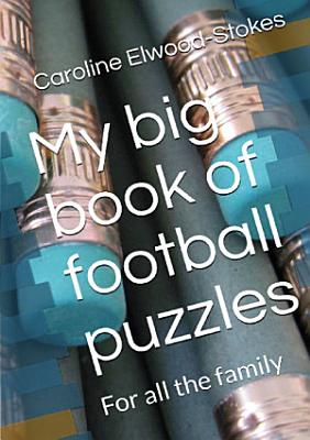 My big book of football puzzles  For all the family