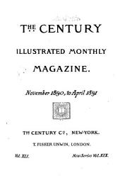 The Century Illustrated Monthly Magazine: Volume 19; Volume 41