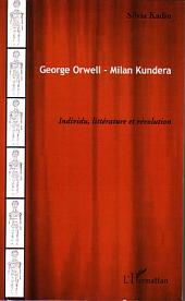 George Orwell - Milan Kundera: Individu, littérature et révolution