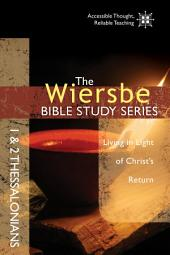 The Wiersbe Bible Study Series: 1 & 2 Thessalonians: Living in Light of Christ's Return