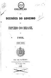 Collecção das decisões do governo do Imperio do Brazil de 1866 [-1878]: Volume 1