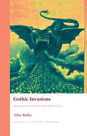Gothic Invasions PDF