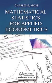 Mathematical Statistics for Applied Econometrics Book
