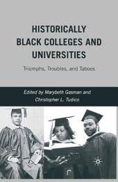 Historically Black Colleges and Universities: Triumphs, Troubles, and Taboos