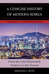 A Concise History of Modern Korea: From the Late Nineteenth Century to the Present, Edition 2
